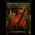 Glistening Carnivores - The Sticky-Leaved Insect-Eating Plants - Hardback